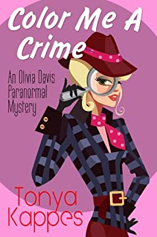Color Me A Crime (An Olivia Davis Paranormal Mini-Mystery Book 2) by [Kappes, Tonya]