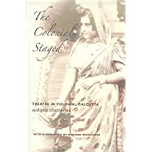 Colonial Staged – Theatre In Colonial Calcutta (Enactments)