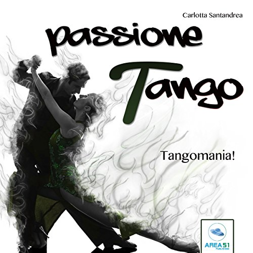 Tangomania (Passione tango 3)  Audiolibri