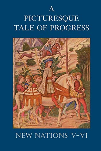 A Picturesque Tale of Progress: New Nations V-VI
