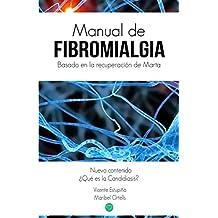 Manual de Fibromialgia: Basado en la recuperación de Marta