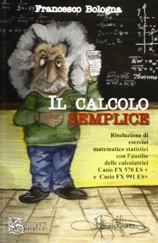 Il calcolo semplice. L'uso delle calcolatrici Casio nella didattica quotidiana