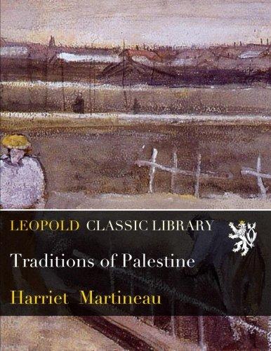 Traditions of Palestine por Harriet Martineau