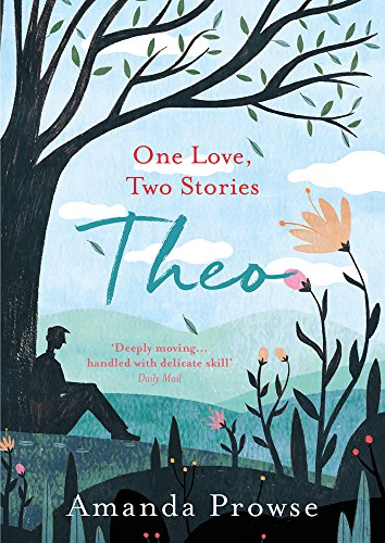Theo: One Love, Two Stories by [Prowse, Amanda]