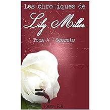 Les Chroniques de Lily Miller Tome IV: Secrets
