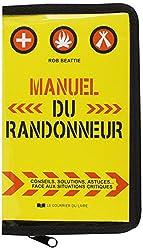 Manuel du randonneur : Conseils, solutions, astuces face aux situations critiques