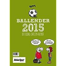 Ballender 2015: Der Fußball-Cartoon-Kalender