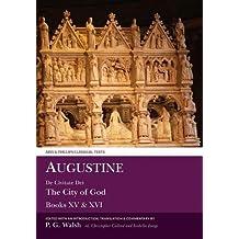 Augustine: De Civitate Dei the City of God