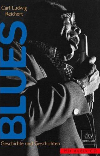 Blues: Geschichte und Geschichten