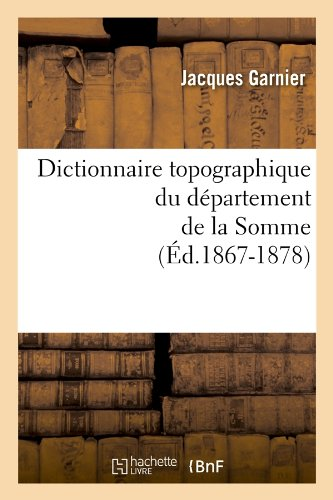 Dictionnaire topographique du département de la Somme (Éd.1867-1878)