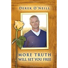 More Truth Will Set You Free by Derek O'Neill (2010) Paperback