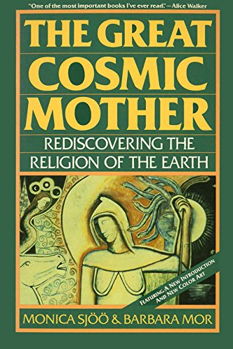 The Great Cosmic Mother: Rediscovering The Religion Of The Earth por Monica Sjoo