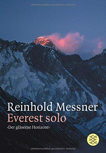 Everest Solo: »Der gläserne Horizont« (Berges Biographie Eines Kleinen)