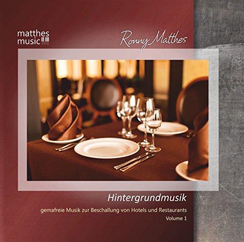 Hintergrundmusik, Vol. 1 - Gemafreie Musik zur Beschallung von Hotels und Restaurants (inkl. romantische Klaviermusik, Klassik & Chillout) (Gema-freie Musik-cd)