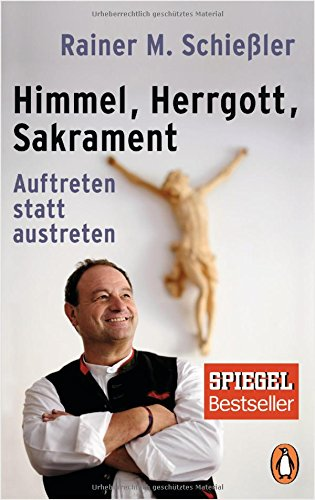 Himmel - Herrgott - Sakrament: Auftreten statt austreten