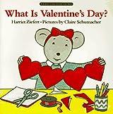 What is Valentine's Day? by Harriet Ziefert (1993-01-06)