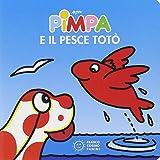 Pimpa e il pesce Totò. Ediz. illustrata