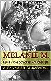Melanie M.: Teil 2 - Das Schicksal entscheidet!