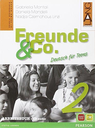 Freunde & Co. Arbeitsbuch. Per la Scuola media: 2