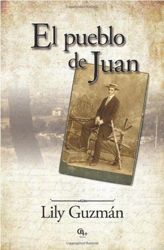 El pueblo de Juan por Lily Guzman