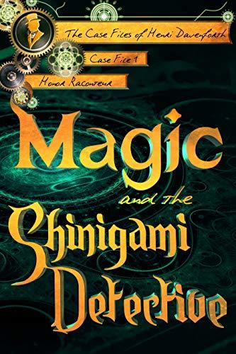 Magic and the Shinigami Detective (The Case Files of Henri Davenforth Book 1) (English Edition)