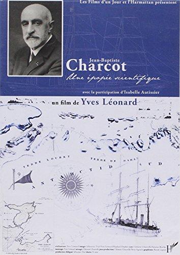 Jean Baptiste Charcot (DVD) une Epope Scientifique