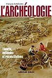 L'archéologie - 2ed - Théorie, méthodes et reconstitutions