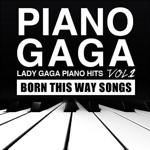 Lady Gaga Piano Hits Vol.2 (Born This Way Songs)