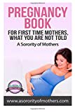 Pregnancy Book: For First Time Mothers, What You Are Not Told