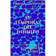 El Temporal Del Infinito: Corazón De Estrella (Spanish Edition)