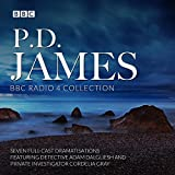 P.D. James BBC Radio Drama Collection: Seven full-cast dramatisations