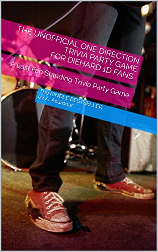 The Unofficial One Direction Trivia Party Game for Diehard 1D Fans: A Last Fan Standing Trivia Party Game (Last Fan Standing Trivia Party Games) Descargar Epub Ahora