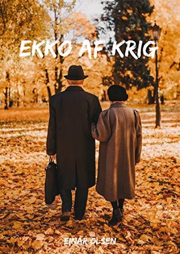 Ekko af krig (Danish Edition) por Einar Olsen