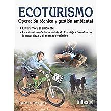 Ecoturismo/ Ecotourism: Operacion Tecnica Y Gestion Ambiental