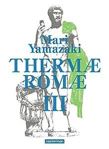 Thermæ Romæ Edition intégrale Tomes 5 & 6