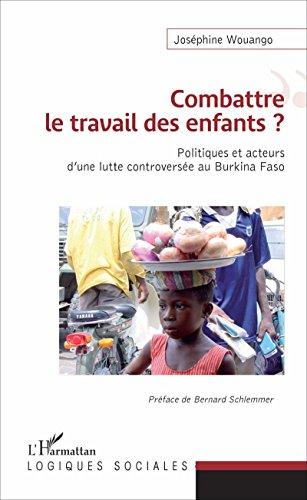 Combattre le travail des enfants ?: Politiques et acteurs d'une lutte controversée au Burkina Faso (Logiques sociales) par Joséphine Wouango