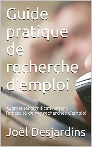 Guide pratique de recherche d'emploi: Augmenter significativement l'efficacité de vos recherches d'emploi Pdf - ePub - Audiolivre Telecharger