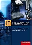 IT-Handbuch IT-Systemelektroniker/-in Fachinformatiker/-in: 7 - Auflage, 2011 - Heinrich Hübscher, Carsten Rathmann, Klaus Richter, Hans J Petersen, Dirk Scharf