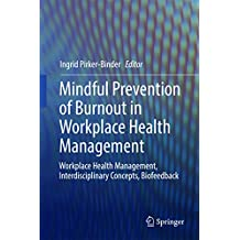 Mindful Prevention of Burnout in Workplace Health Management: Workplace Health Management, Interdisciplinary Concepts, Biofeedback