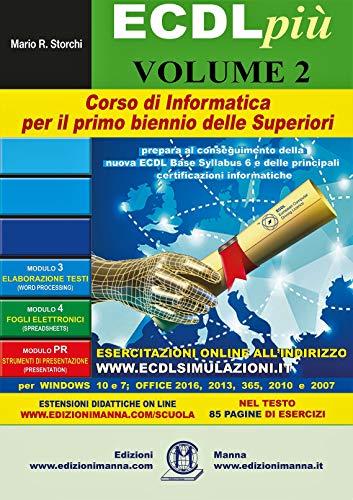 ECDL più. Corso di Informatica per il primo biennio delle ...