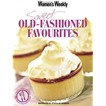 """Sweet Old-fashioned Favourites (""""Australian Women's Weekly"""" Home Library)"""