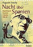 Nacht über Spanien: Bürgerkrieg und Revolution in Spanien 1936-1939 - Augustin Souchy