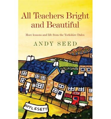 All Teachers Bright and Beautiful (Hardback) - Common