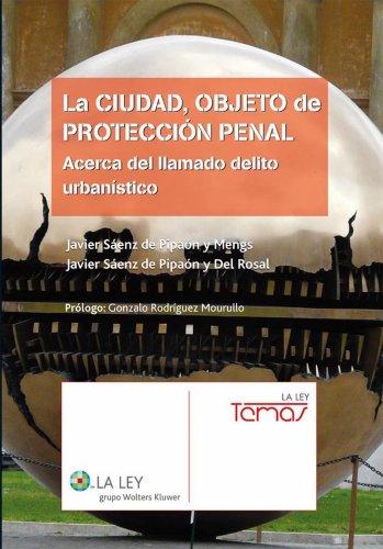 La Ciudad Objeto de Protección Penal por Javier Sáenz de Pipaón y Mengs
