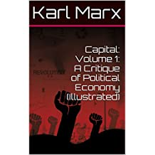 Capital: Volume 1: A Critique of Political Economy  (Illustrated) (English Edition)