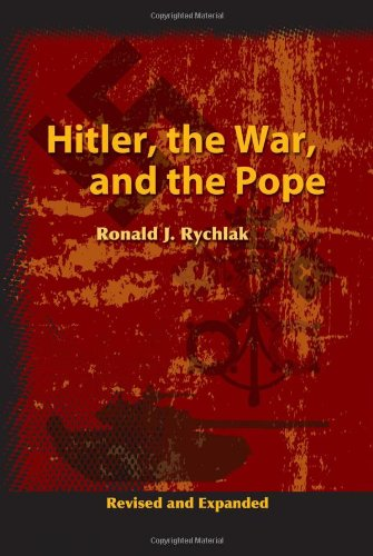 Hitler, the War, and the Pope por Ronald J. Rychlak