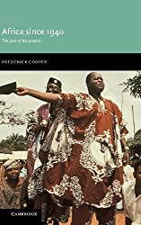 Africa since 1940: The Past of the Present (New Approaches to African History) by Frederick Cooper (2002-10-10)