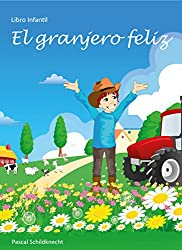El granjero feliz: Libro Infantil (Spanish Edition)