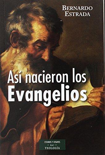 Asi nacieron los evangelios por Bernardo Estrada