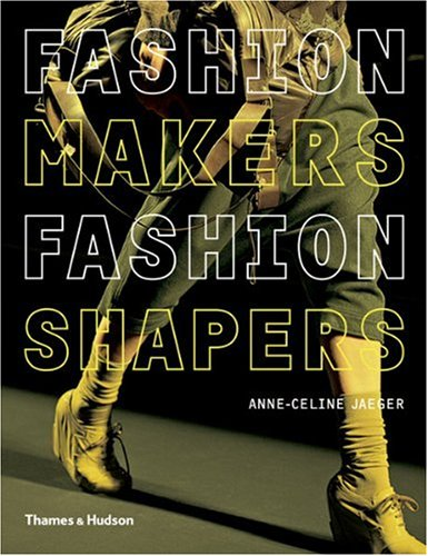 fashion-makers-fashion-shapers-the-essential-guide-to-fashion-by-those-in-the-know